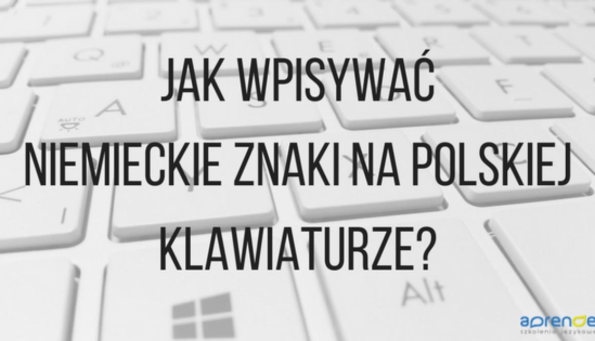 Jak pisać niemieckie znaki na polskiej klawiaturze-
