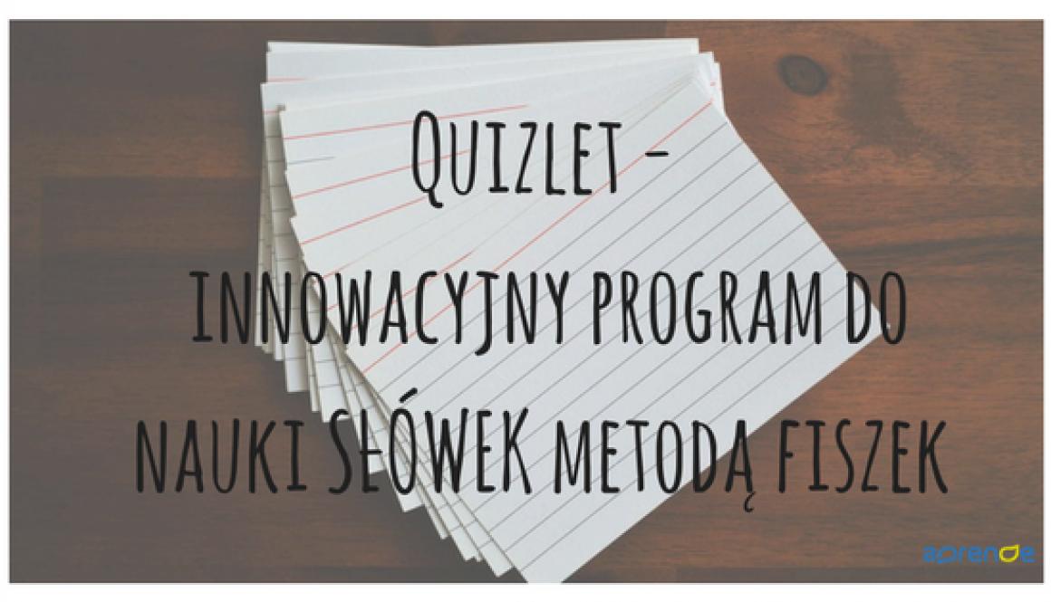 Quizlet - innowacyjny program do nauki metodą fiszek (1)